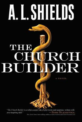 Click for more detail about The Church Builder: A Novel (The Church Builder Series) by A.L. Shields