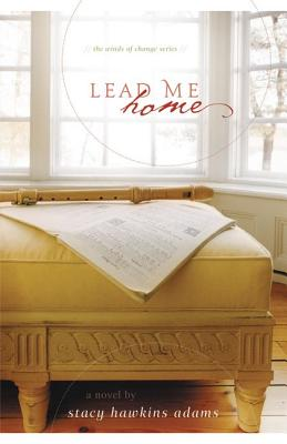 Click for more detail about Lead Me Home (Winds Of Change) by Stacy Hawkins Adams