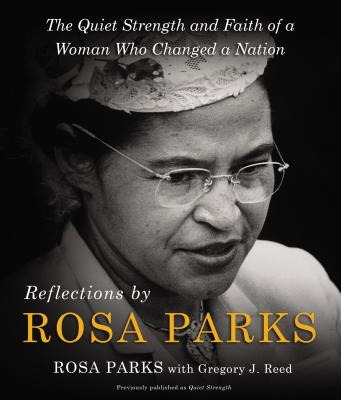 Click for a larger image of Reflections by Rosa Parks: The Quiet Strength and Faith of a Woman Who Changed a Nation