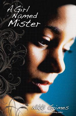 Click for more detail about A Girl Named Mister by Nikki Grimes