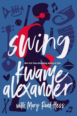Click for more detail about Swing by Kwame Alexander