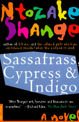Click for more detail about Sassafrass, Cypress and Indigo: A Novel by Ntozake Shange