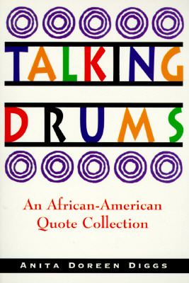 Click for more detail about Talking Drums: An African-American Quote Collection by Anita Doreen Diggs