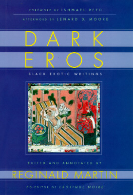 Click for more detail about Dark Eros: Black Erotic Writings by Reginald Martin