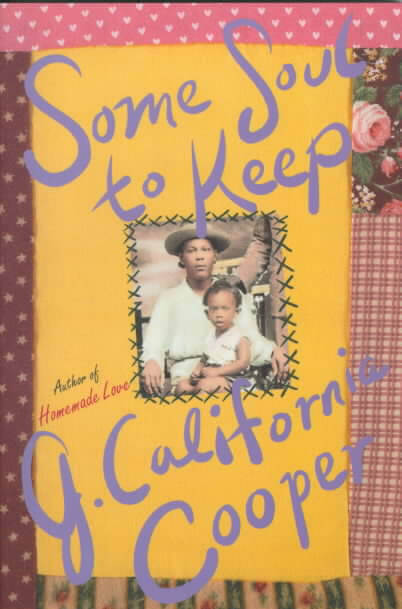 Click for more detail about Some Soul to Keep by J. California Cooper