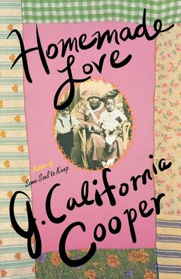 Click for more detail about Homemade Love by J. California Cooper