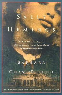 Click for more detail about Sally Hemings: A Novel by Barbara Chase-Riboud