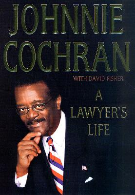 Click for more detail about A Lawyer's Life by Johnnie Cochran and David Fisher