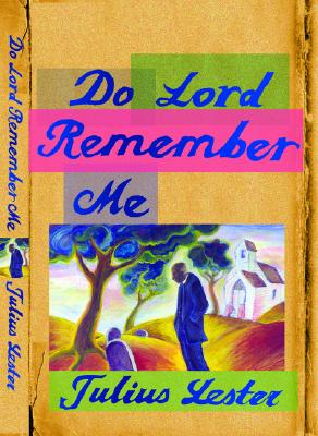 Book Cover Do Lord Remember Me: A Novel by Julius Lester