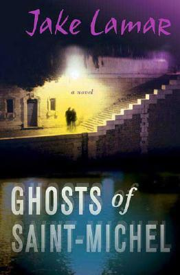 Click for more detail about Ghosts of Saint-Michel by Jake Lamar