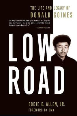 Click to go to detail page for Low Road: The Life and Legacy of Donald Goines