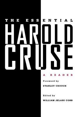 Click for more detail about The Essential Harold Cruse: A Reader by Harold Cruse and William Jelani Cobb