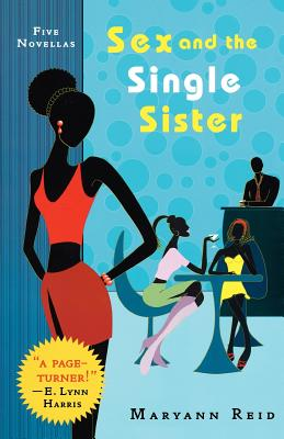 Click for more detail about Sex And The Single Sister: Five Novellas by Maryann Reid