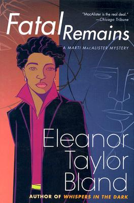 Click for more detail about Fatal Remains (A Marti MacAlister Mystery) by Eleanor Taylor Bland