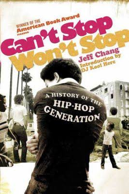 Click for more detail about Can't Stop Won't Stop : A History of the Hip Hop Generation by Jeff Chang