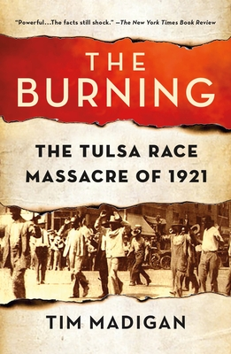 Click for more detail about The Burning: The Tulsa Race Massacre of 1921 by Tim Madigan