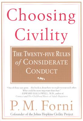 Click for a larger image of Choosing Civility: The Twenty-five Rules of Considerate Conduct