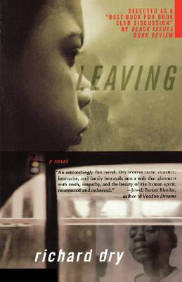 Click for more detail about Leaving: A Novel by Richard Dry