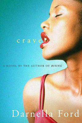 Click for more detail about Crave by Darnella Ford
