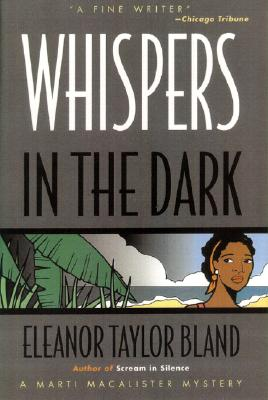 Click for more detail about Whispers in the Dark: A Marti MacAlister Mystery by Eleanor Taylor Bland