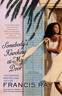 Click for more detail about Somebody's Knocking at My Door: A Novel by Francis Ray