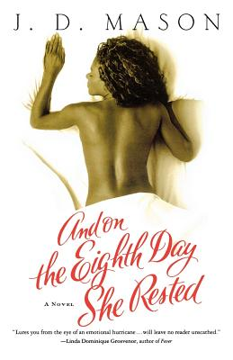 Click for more detail about And on the Eighth Day She Rested: A Novel by J.D. Mason