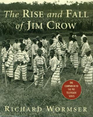 Click for more detail about The Rise and Fall of Jim Crow by Richard Wormser