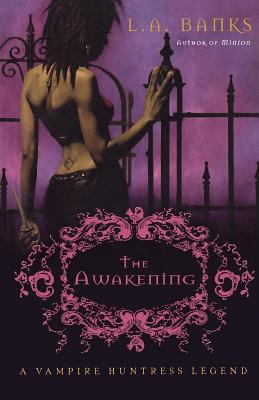 Click for more detail about The Awakening: A Vampire Huntress Legend by Leslie Esdaile Banks