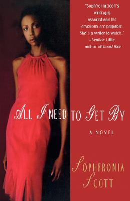 Click for more detail about All I Need to Get By by Sophfronia Scott