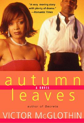 Click for more detail about Autumn Leaves: A Novel by Victor McGlothin