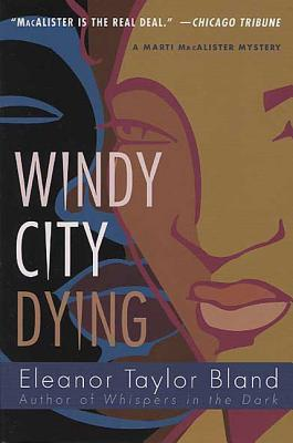 Click for more detail about Windy City Dying: A Marti MacAlister Mystery by Eleanor Taylor Bland