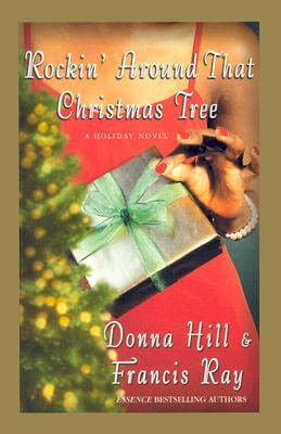 Click for more detail about Rockin' Around That Christmas Tree: A Holiday Novel by Donna Hill and Francis Ray