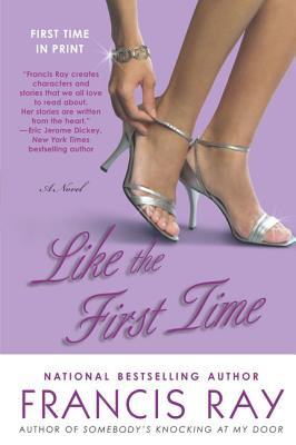 Click for more detail about Like the First Time by Francis Ray