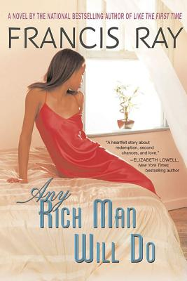 Click for more detail about Any Rich Man Will Do by Francis Ray