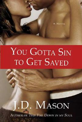 Click for more detail about You Gotta Sin to Get Saved by J.D. Mason