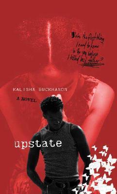 Book Cover Upstate: A Novel by Kalisha Buckhanon