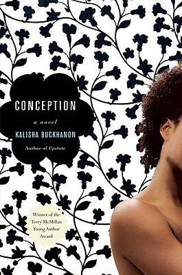 Click for more detail about Conception: A Novel by Kalisha Buckhanon