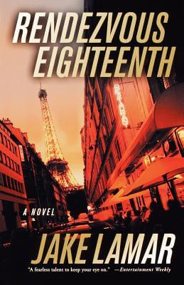 Click for more detail about Rendezvous Eighteenth (American Mysteries in Paris) by Jake Lamar