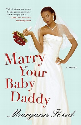 Click for more detail about Marry Your Baby Daddy by Maryann Reid