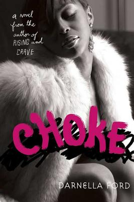 Click for more detail about Choke by Darnella Ford
