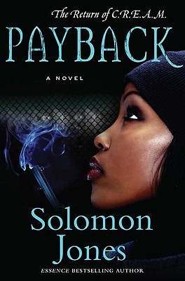 Click for more detail about Payback: The Return Of C.R.E.A.M. by Solomon Jones