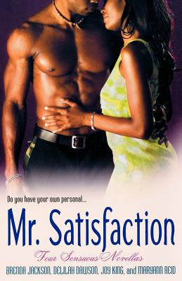 Book Cover Mr. Satisfaction by Delilah Dawson, Brenda Jackson, Joy King and Maryann Reid