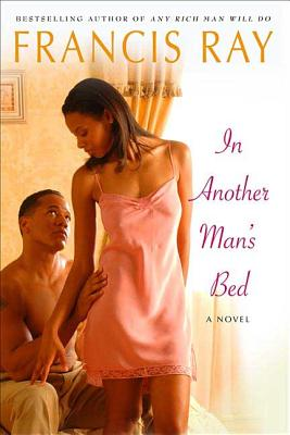 Click for more detail about In Another Man's Bed by Francis Ray
