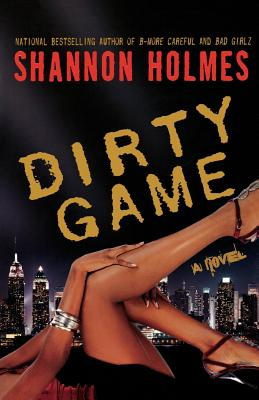 Book Cover Dirty Game by Shannon Holmes