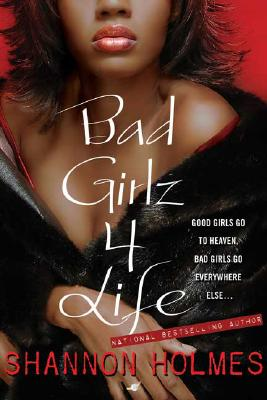 Book cover of Bad Girlz 4 Life by Shannon Holmes