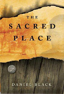 Click for more detail about The Sacred Place: A Novel by Daniel Black
