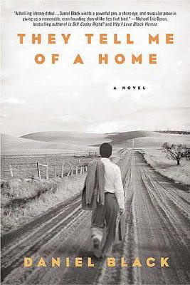 Book cover of They Tell Me Of A Home: A Novel by Daniel Black