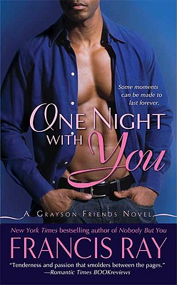 Click for more detail about One Night With You (Grayson Friends) by Francis Ray