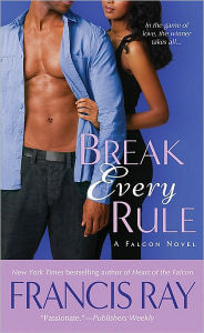 Click for more detail about Break Every Rule: A Falcon Novel by Francis Ray