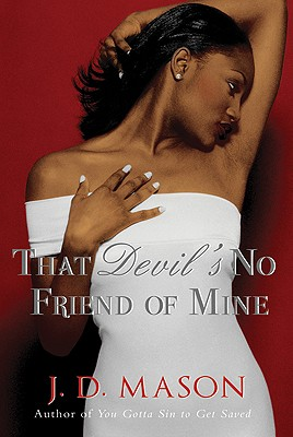 Click for more detail about That Devil's No Friend of Mine by J.D. Mason